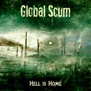 [Review] Global Scum - Hell Is Home