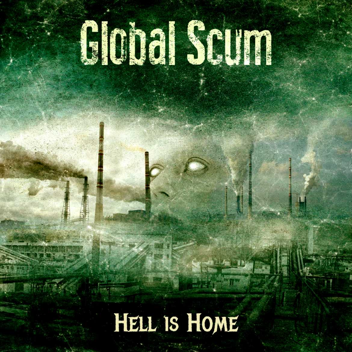 Global Scum - Hell Is Home Artwork