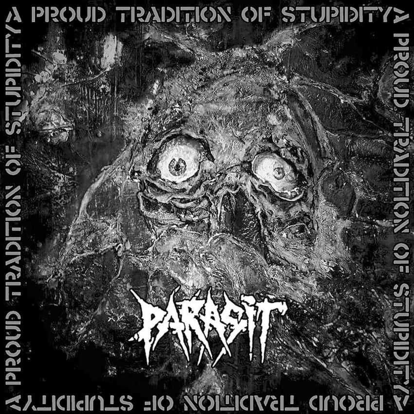 Parasit - A Proud Tradition Of Stupidity Artwork